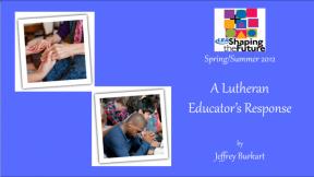 A Lutheran Educator's Response