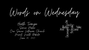 Words on Wednesday - June 30, 2021