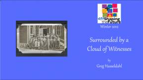Surrounded by a Cloud of Witnesses