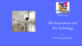 Old Assumptions and New Technology