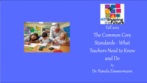 The Common Core Standards - What Teachers Need to Know and Do