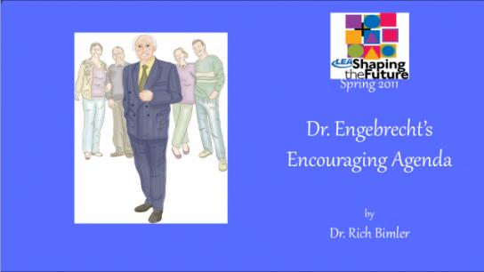 Dr. Engebrecht's Encouraging Agenda