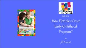 How Flexible is Your Early Childhood Program
