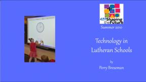 Technology in Lutheran Schools