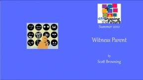 Witness Parent